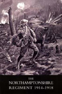 Northamptonshire Regiment, 1914-1918 (Paperback)