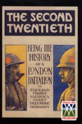 Second Twentieth: Being the History of the 2/20th Battalion London Regiment in England, France, Salonica, Egypt, Palestine, Germany (Paperback)