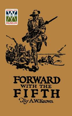 Forward with the Fifth: The Story of Five Years War Service, Fifth Inf. Batt., AIF (Paperback)