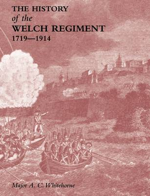 History of the Welch Regiment: 1719-1914 Pt. 1 (Paperback)
