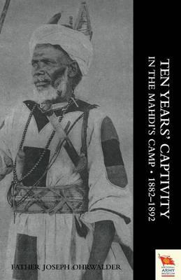 Ten Years' Captivity in the Mahdi's Camp 1882-1892 (Paperback)
