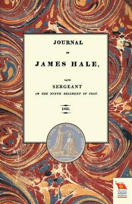 Journal of James Halelate Sergeant in the Ninth Regiment of Foot (1803-1814) (Paperback)