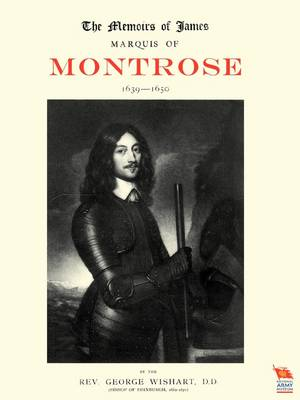 Memoirs of James, Marquis of Montrose 1639-1650 (Paperback)