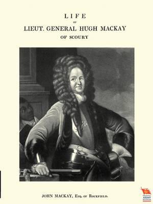 Life of Lieut. General Hugh Mackay of Scoury (Paperback)