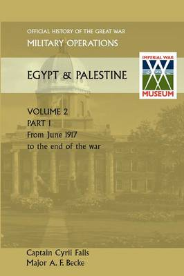 Military Operations Egypt & Palestine Vol II. Part I Official History of the Great War Other Theatres (Paperback)