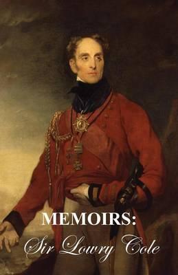 Memoirs of Sir Lowry Cole (Paperback)