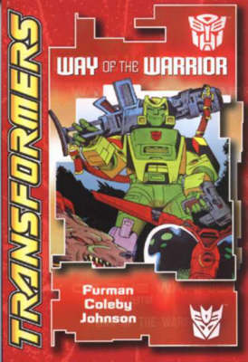 Transformers: Way of the Warrior - Transformers S. (Paperback)