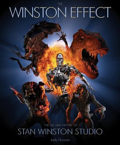 Winston Effect: The Art and History of Stan Winston Studio (Hardback)