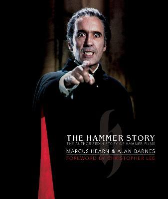 Hammer Story: The Authorised History of Hammer Films (Hardback)