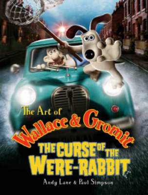 The Art of Wallace and Gromit: The Curse of the Wererabbit (Paperback)