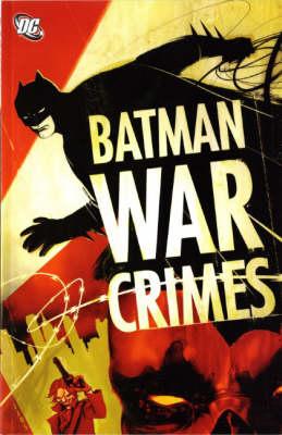 Batman: War Crimes (Paperback)