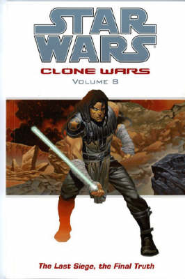 Star Wars - The Clone Wars: Last Siege, the Final Truth (Paperback)