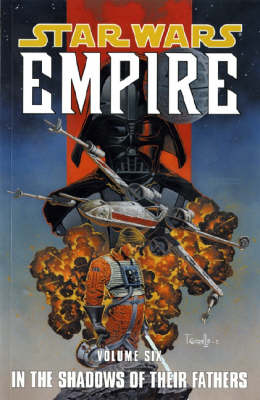 Star Wars - Empire: In the Footsteps of Their Fathers v. 6 (Paperback)