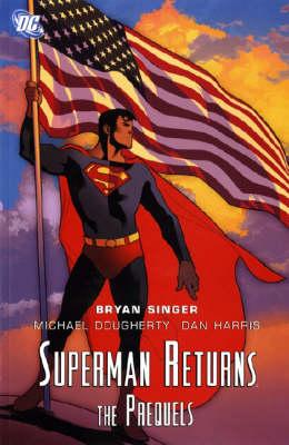 Superman Returns: The Prequel (Paperback)