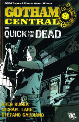 Batman: Quick and the Dead: Gotham Central (Paperback)