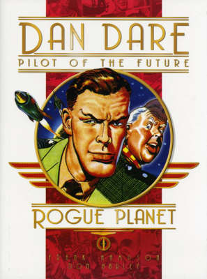 Classic Dan Dare - Rogue Planet (Hardback)