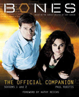 Bones - the Official Companion: The Official Companion Seasons 1 and 2 (Paperback)