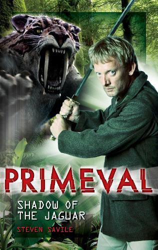 Primeval: Primeval - Shadow of the Jaguar Shadow of the Jaguar (Hardback)