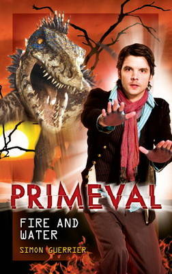 Primeval - Fire and Water (Hardback)