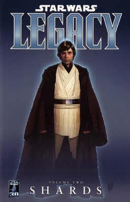 Star Wars - Legacy: Shards v. 2 (Paperback)