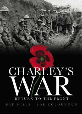 Charley's War (Vol. 5) - Return to the Front (Hardback)