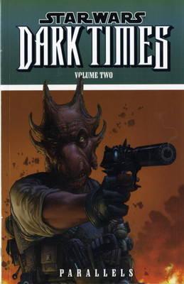 Star Wars - Dark Times: Parallels v. 2 (Paperback)