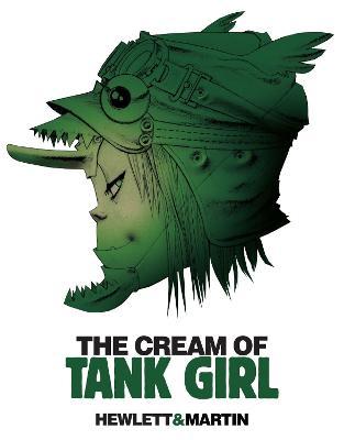 The Cream of Tank Girl - Tank Girl (Hardback)