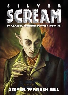Silver Scream: Pt. 1: 40 Classic Horror Movies 1920-1941 (Paperback)
