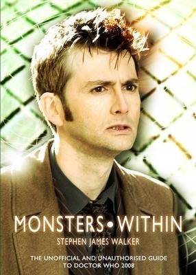Monsters Within: The Unofficial and Unauthorised Guide to Doctor Who Series Four (Paperback)