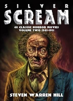 Silver Scream: Pt. 2: 40 Classic Horror Movies 1941-1951 (Paperback)