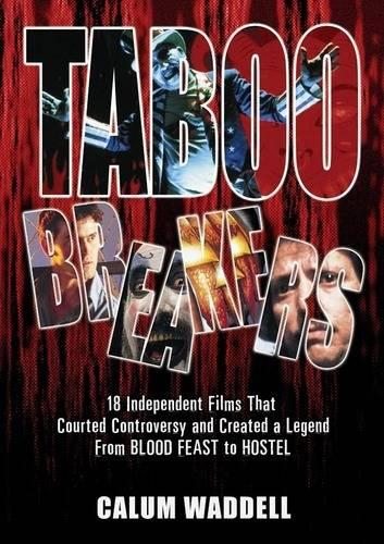 Taboo Breakers: 18 Independent Films That Courted Controversy and Created a Legend (Paperback)