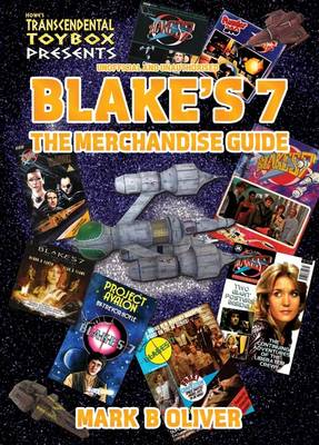 Blake's 7: The Merchandise Guide (Paperback)