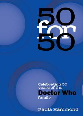 50 for 50: Celebrating 50 Years of the Doctor Who Family (Paperback)