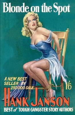 Blonde on the Spot - Hank Janson S. (Paperback)