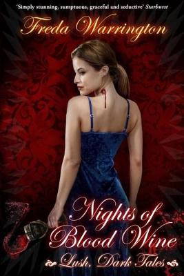 Nights of Blood Wine: Lush Dark Tales (Paperback)