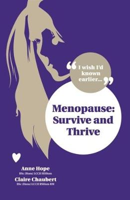 Menopause: Survive and Thrive (Paperback)