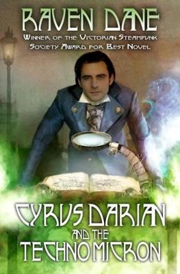 Cyrus Darian and the Technomicron - The Misadventures of Cyrus Darian 1 (Paperback)
