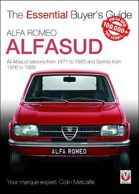 Alfa Romeo Alfasud: All Saloon Models from 1971 to 1983 & Sprint Models from 1976 to 1989 - Essential Buyer's Guide Series (Paperback)