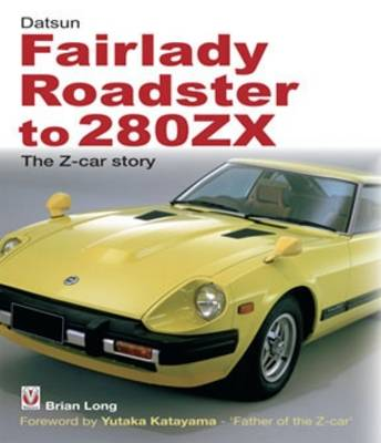 Datsun Fairlady Roadster to 280ZX: The Z-Car Story (Paperback)