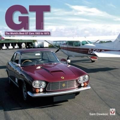 GT: The World's Best GT Cars 1953-1973 (Hardback)