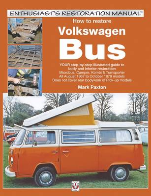 How to Restore Volkswagen (bay Window) Bus: Enthusiast's Restoration Manual - Enthusiast's Restoration Manual Series (Paperback)