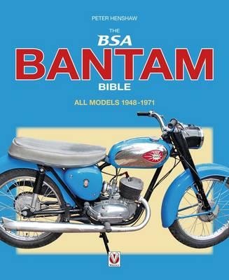 BSA Bantam Bible: All Models 1948 to 1971 - Bible (Hardback)