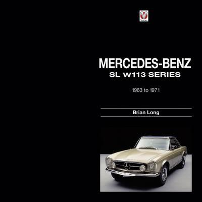 Mercedes-Benz SL: W113-series 1963-1971 (Hardback)
