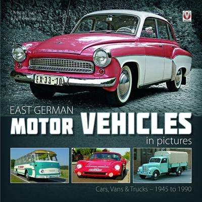 East German Motor Vehicles in Pictures: Cars, Vans and Trucks 1945 to 1990 (Hardback)