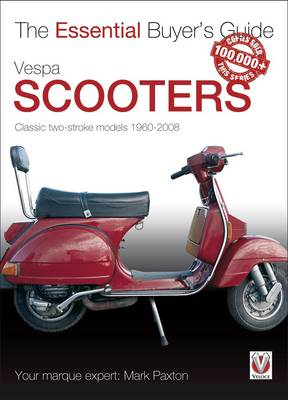 Vespa Scooters: Classic Two-stroke Models, 1960-2008 - Essential Buyer's Guide (Paperback)