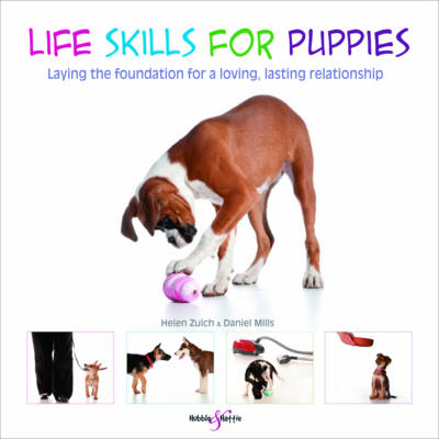 Life Skills for Puppies: Laying the Foundation for a Loving, Lasting Relationship (Paperback)