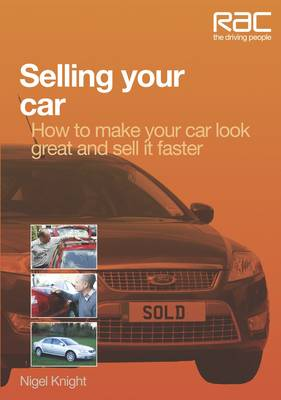 Selling Your Car: How to Make Your Car Look Great and How to Sell it Fast - RAC Handbook (Paperback)