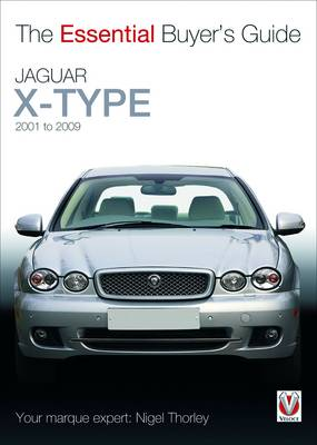 The Essential Buyers Guide Jaguar X-Type 2001 to 2009 (Paperback)