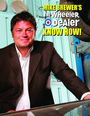 Mike Brewers the Wheeler Dealer Know How! (Hardback)