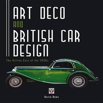 Art Deco and British Car Design: The Airline Cars of the 1930s (Paperback)